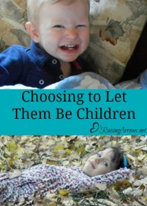 "Sometimes ""Choosing Your Battles"" means you choose to let them be kids! 
