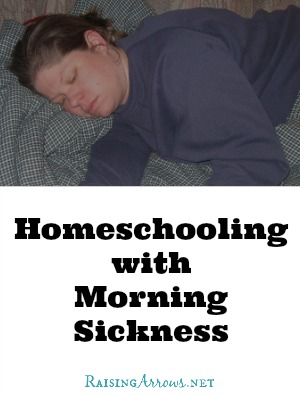 Homeschooling with Morning Sickness - can it be done? | RaisingArrows.net