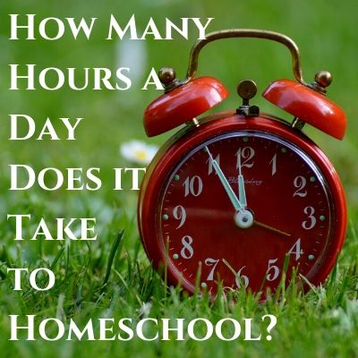 How Many Hours a Day Does it Take to Homeschool?