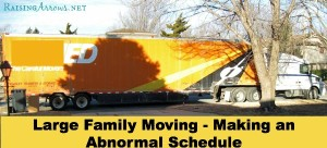 Large Family Moving Series {Making an abnormal schedule to get you back on track} | RaisingArrows.net