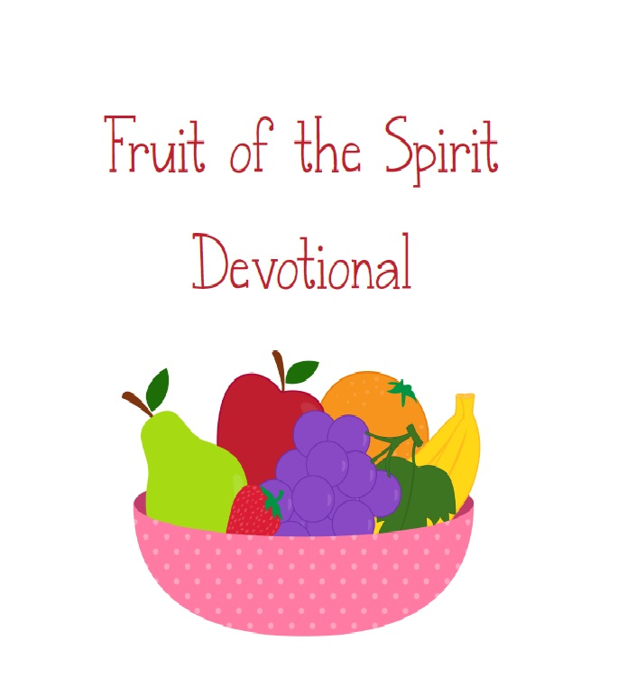 Fruit of the Spirit Devotional and Printables For Young ...