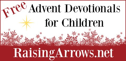 FREE { and almost free} advent devotionals for children and entire families! | RaisingArrows.net