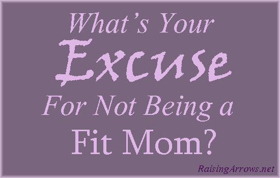 What's Your Excuse? | RaisingArrows.net