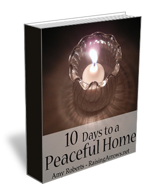 10 Days to a Peaceful Home | RaisingArrows.net