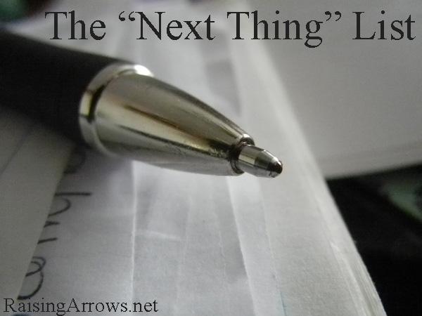 The Next Thing List | RaisingArrows.net