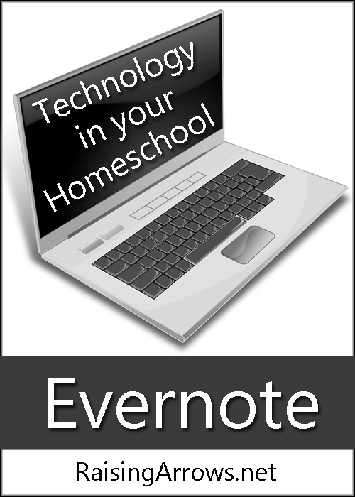 Using Evernote in Your Homeschool | RaisingArrows.net