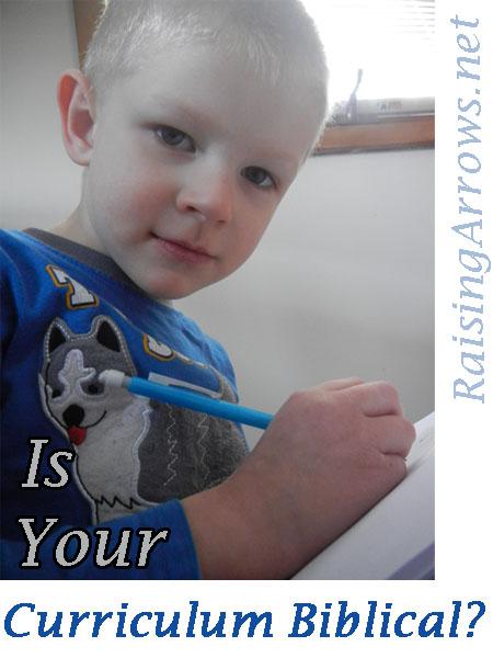 Is Your Curriculum Biblical?   RaisingArrows.net