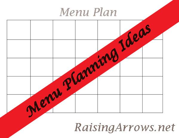 Menu Planning Ideas | RaisingArrows.net
