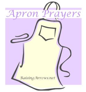 Apron Prayers | RaisingArrows.net