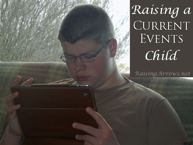 Raising a Current Events Child in an Ungodly World | RaisingArrows.net