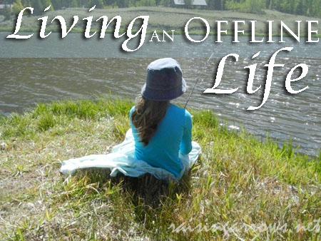 Living an Offline Life   RaisingArrows.net