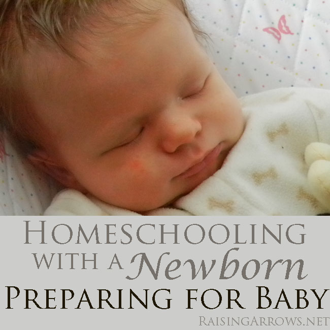 Homeschooling with a Newborn Series {Preparing for Baby} | RaisingArrows.net