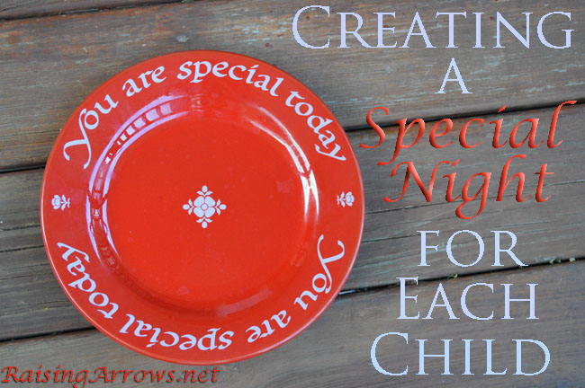 Creating a Special Night for Each Child | RaisingArrows.net