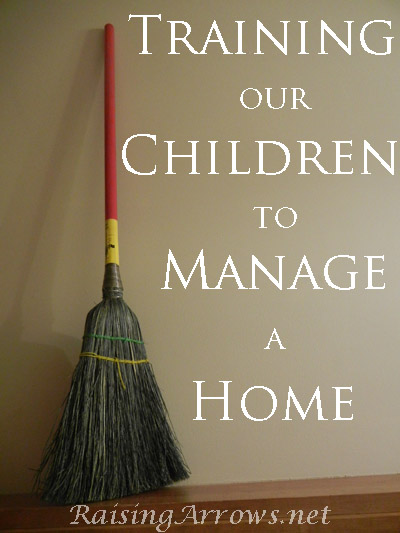 Training Our Children to Manage a Home | RaisingArrows.net