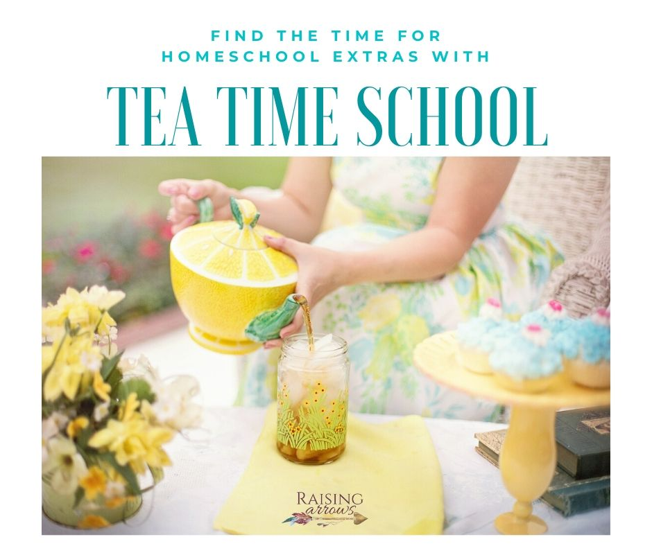 Find the time for homeschool extras with Tea Time School!