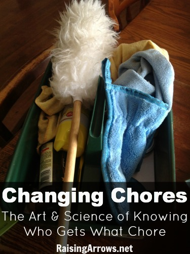 Changing Chores:  The Art & Science of Knowing Who Gets What Chores | RaisingArrows.net