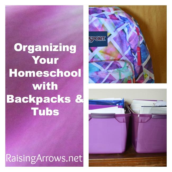 Organize Your Homeschool with Backpacks & Tubs | RaisingArrows.net