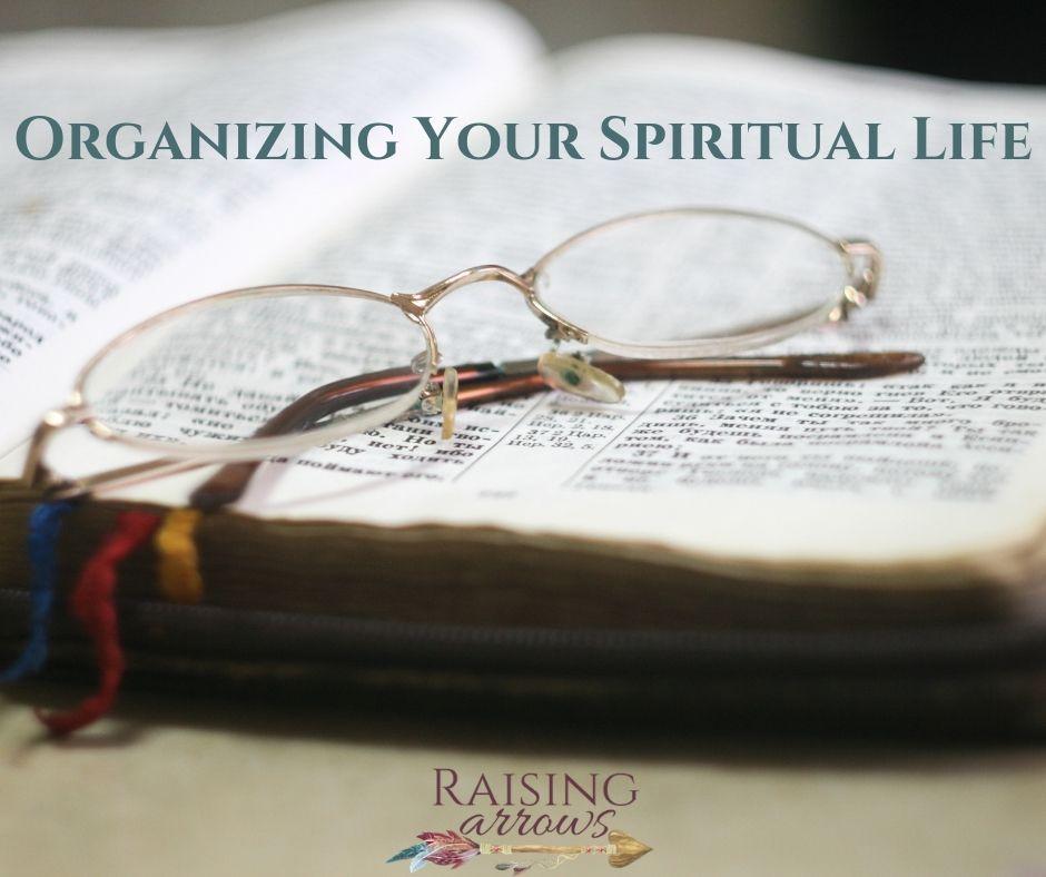 Organizing Your Spiritual Life