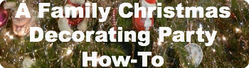 A Family Christmas Decorating Party How To | RaisingArrows.net