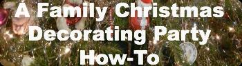 A Family Christmas Decorating Party How To | RaisingArrows.net