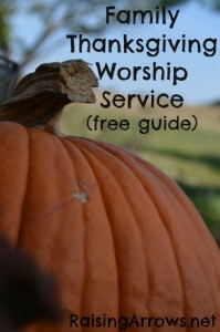 Family Thanksgiving Worship Service (free guide) | RaisingArrows.net