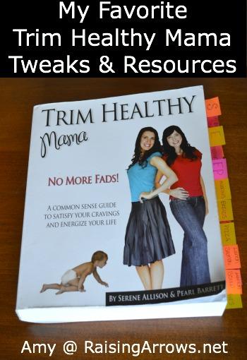 My Favorite Trim Healthy Mama Tweaks & Resources | RaisingArrows.net