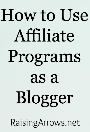 Affiliate ideas for homeschooling, homemaking, mom bloggers and how to use them on your blog | RaisingArrows.net