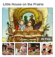 Little House on the Prairie Pinterest board