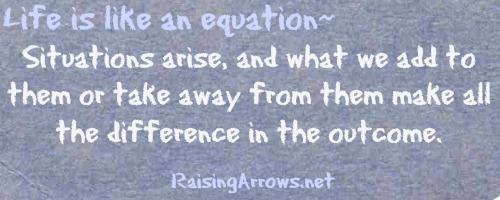 Life is like an equation...
