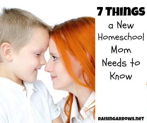 7 Things a New Homeschool Mom Needs to Know   RaisingArrows.net