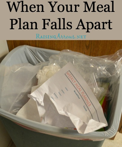 When Your Meal Plan Falls Apart {how to get back on track} | RaisingArrows.net