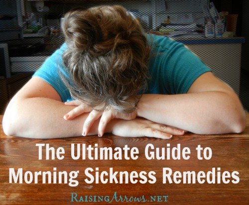 The Ultimate Guide to Morning Sickness Remedies | RaisingArrows.net