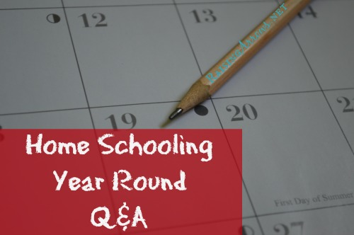 Home Schooling Year Round Q&A with Amy @ RaisingArrows.net