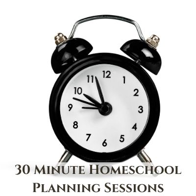 30 Minute Homeschool Planning Sessions