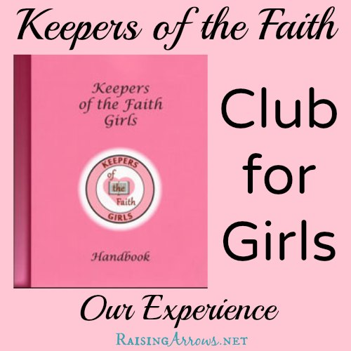 Keepers of the Faith Club for Girls - Our Experience and How Our Club is Set Up | RaisingArrows.net
