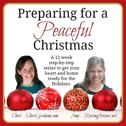 Preparing for a Peaceful Christmas - 12 weeks to get your heart and home focused | hosted by RaisingArrows.net along with SheriGraham.com