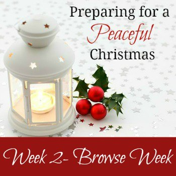 Preparing for a Peaceful Christmas:  Week 2 - Browse Week | RaisingArrows.net