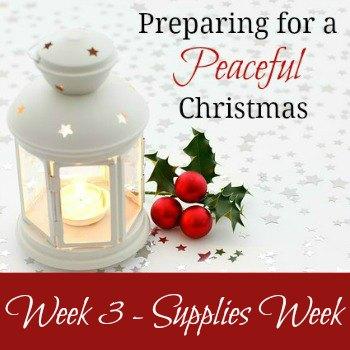 Preparing for a Peaceful Christmas:  Week 3 - Supplies Week | RaisingArrows.net