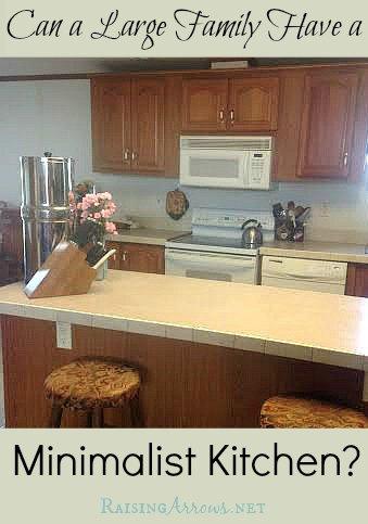 Can a Large Family Have a Minimalist Kitchen? (plus Kitchen Tour Part 1!) | RaisingArrows.net