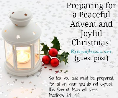 Preparing for a Peaceful Advent & a Joyful Christmas {guest post on RaisingArrows.net}