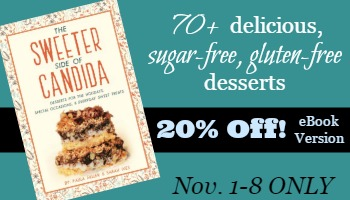 """Sweeter Side of Candida 20% off sale!  Gear up for your holiday sugar-free """"sweets""""!"""