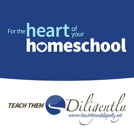 For the Heart of Your Homeschool from Teach Them Diligently Homeschool Convention