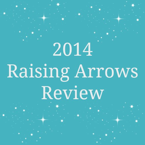 2014 Raising Arrows Review