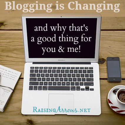 The concept of blogging is changing. Here are my thoughts on what that changes are and how they will affect readers and bloggers. | RaisingArrows.net