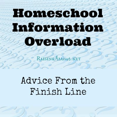 Homeschool Information Overload Advice from a 24 year homeschooling veteran.  Guest post on RaisingArrows.net