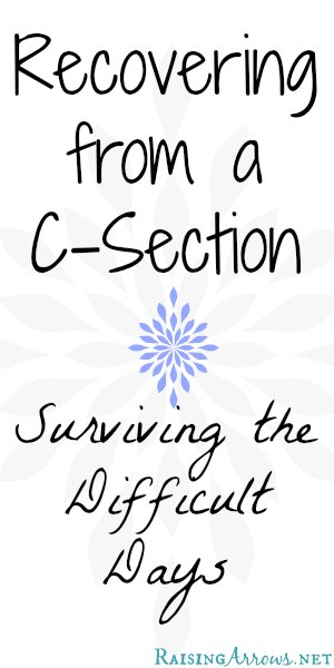 Helpful ideas for healing from a c-section | RaisingArrows.net