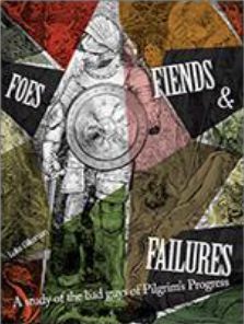 Foes, Fiends, & Failures:  A Study of the Bad Guys of Pilgrim's Progress from the Boys Bundle