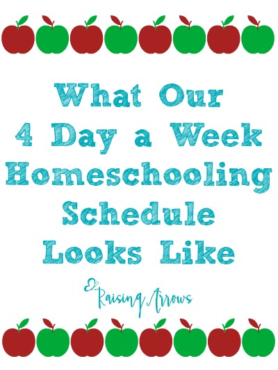 Wondering what a 4 day a week homeschool schedule looks like? Here is a sampling as well as tips and pointers to get your started with your own! | RaisingArrows.net
