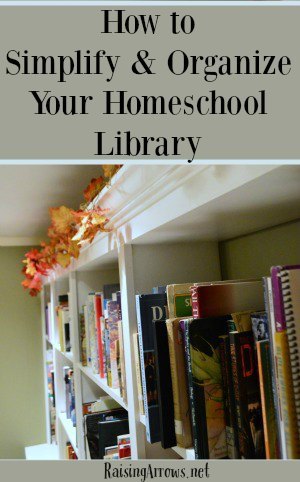 How to Simplify & Organize Your Homeschool Library | RaisingArrows.net