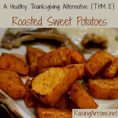Have a healthy Thanksgiving with these Roasted Sweet Potatoes (THM E)   RaisingArrows.net